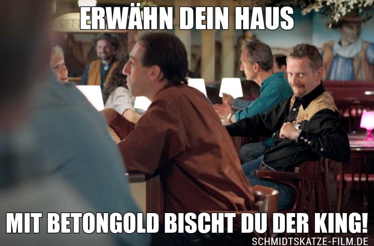 Mit Betongold bischt du der King! - Kinofilm Schmidts Katze